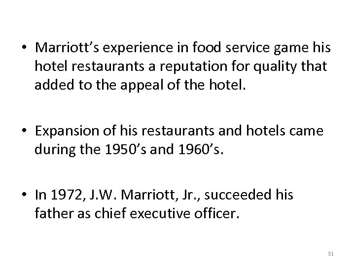 • Marriott's experience in food service game his hotel restaurants a reputation for