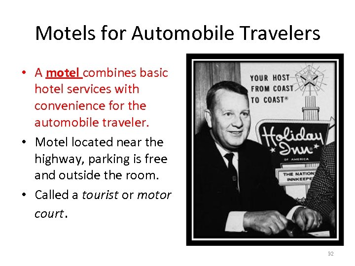 Motels for Automobile Travelers • A motel combines basic hotel services with convenience for