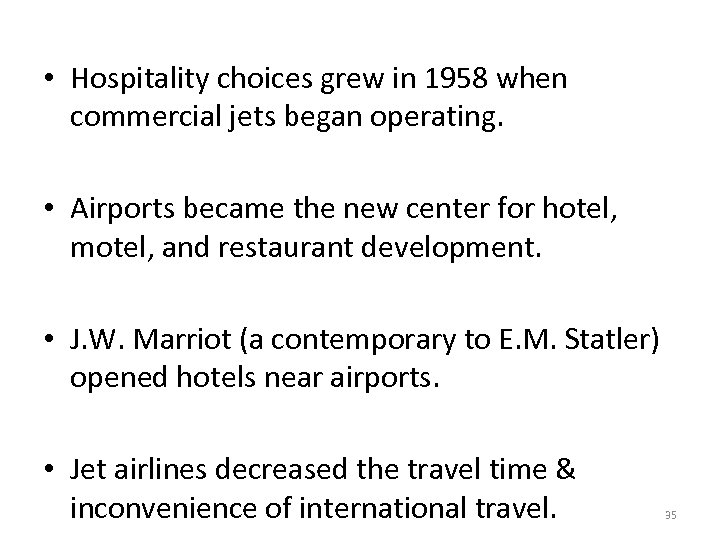 • Hospitality choices grew in 1958 when commercial jets began operating. • Airports