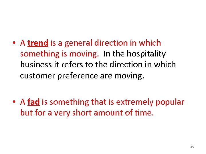 • A trend is a general direction in which something is moving. In