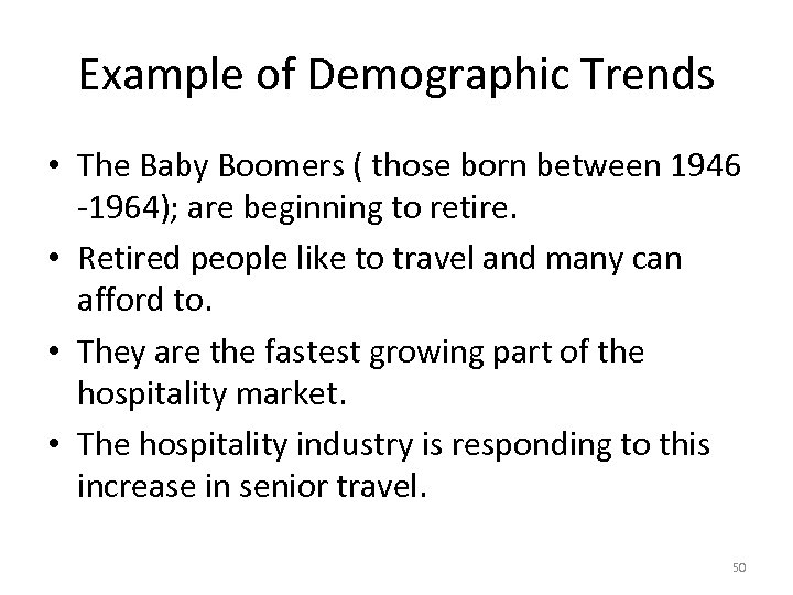 Example of Demographic Trends • The Baby Boomers ( those born between 1946 -1964);