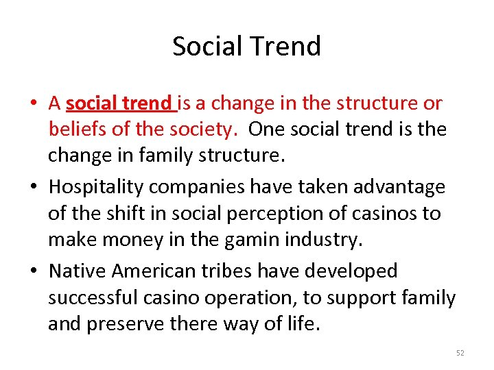 Social Trend • A social trend is a change in the structure or beliefs
