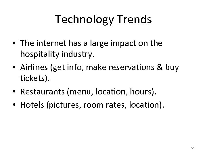 Technology Trends • The internet has a large impact on the hospitality industry. •