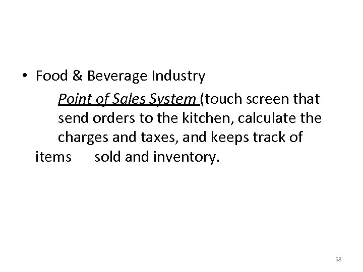 • Food & Beverage Industry Point of Sales System (touch screen that send