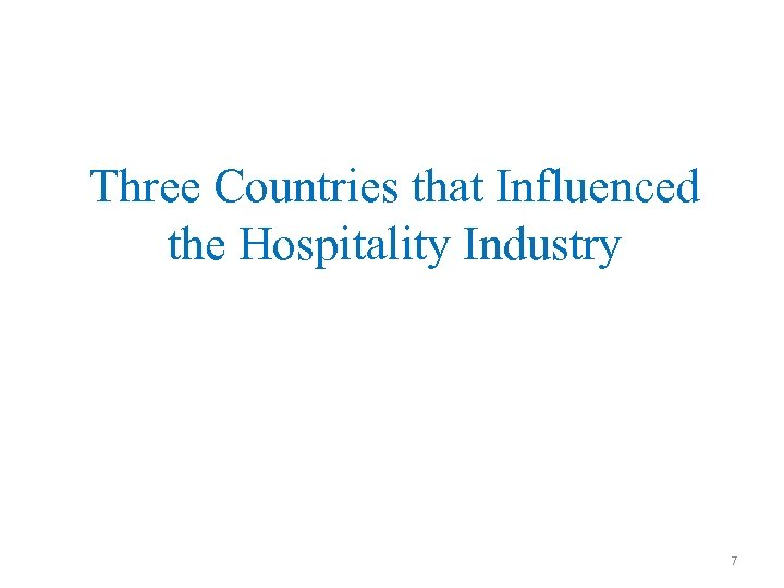 Three Countries that Influenced the Hospitality Industry 7