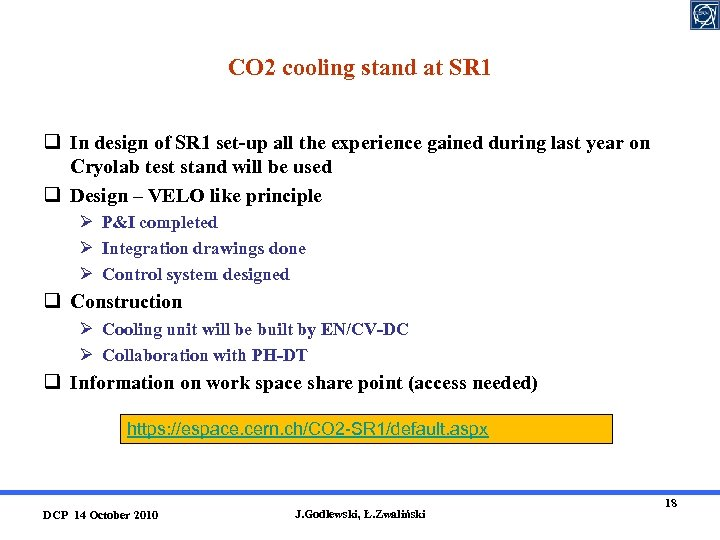 CO 2 cooling stand at SR 1 q In design of SR 1 set-up