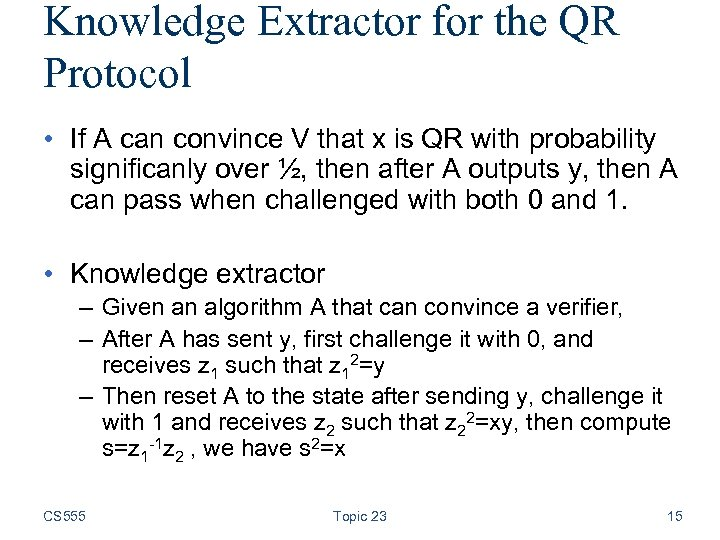 Knowledge Extractor for the QR Protocol • If A can convince V that x