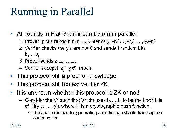 Running in Parallel • All rounds in Fiat-Shamir can be run in parallel 1.