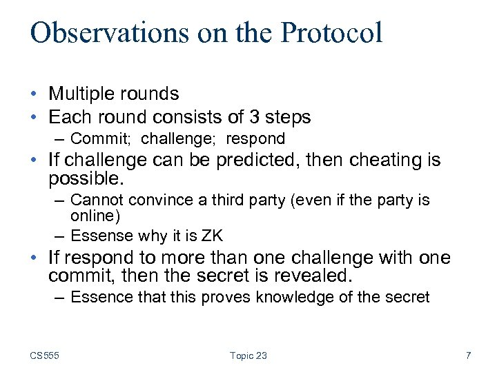 Observations on the Protocol • Multiple rounds • Each round consists of 3 steps