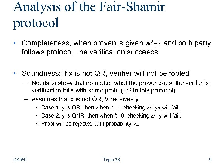 Analysis of the Fair-Shamir protocol • Completeness, when proven is given w 2=x and