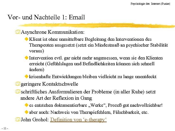 Psychologie des Internet (Funke) Vor- und Nachteile 1: Email a. Asynchrone Kommunikation: u Klient