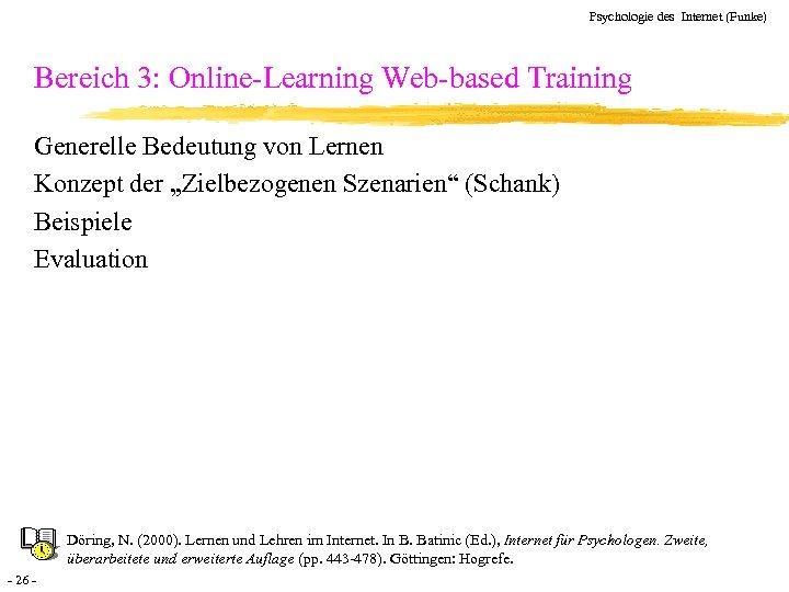Psychologie des Internet (Funke) Bereich 3: Online-Learning Web-based Training Generelle Bedeutung von Lernen Konzept