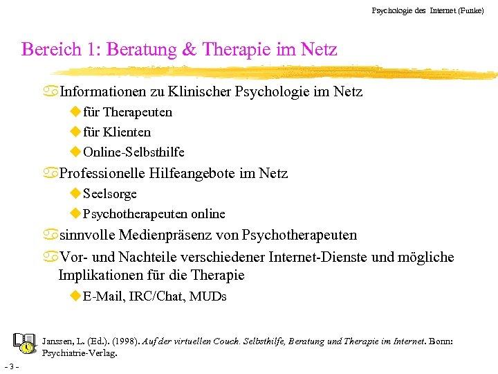 Psychologie des Internet (Funke) Bereich 1: Beratung & Therapie im Netz a. Informationen zu