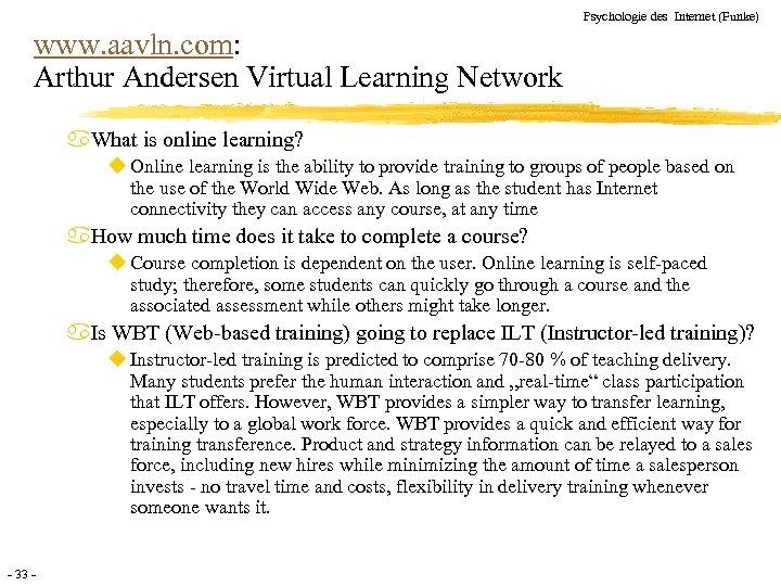 Psychologie des Internet (Funke) www. aavln. com: Arthur Andersen Virtual Learning Network a. What