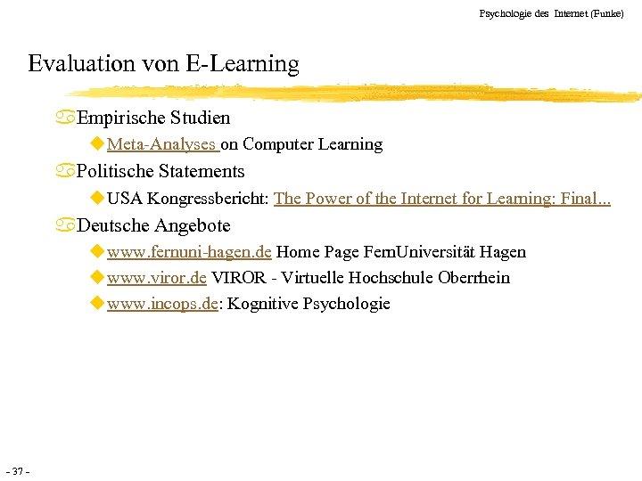Psychologie des Internet (Funke) Evaluation von E-Learning a. Empirische Studien u Meta-Analyses on Computer