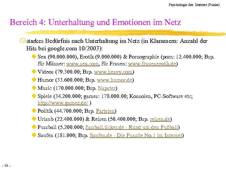 Psychologie des Internet (Funke) Bereich 4: Unterhaltung und Emotionen im Netz astarkes Bedürfnis nach
