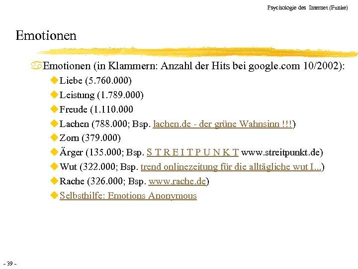 Psychologie des Internet (Funke) Emotionen a. Emotionen (in Klammern: Anzahl der Hits bei google.