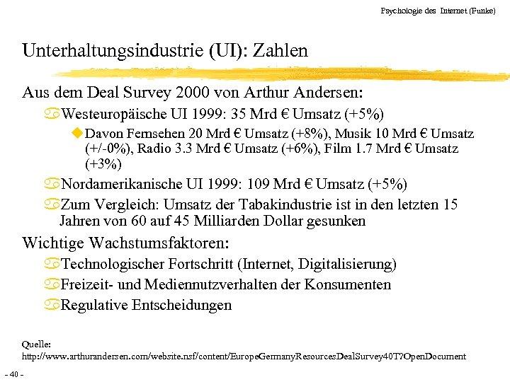 Psychologie des Internet (Funke) Unterhaltungsindustrie (UI): Zahlen Aus dem Deal Survey 2000 von Arthur