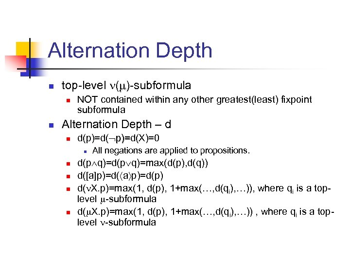 Alternation Depth n top-level ( )-subformula n n NOT contained within any other greatest(least)