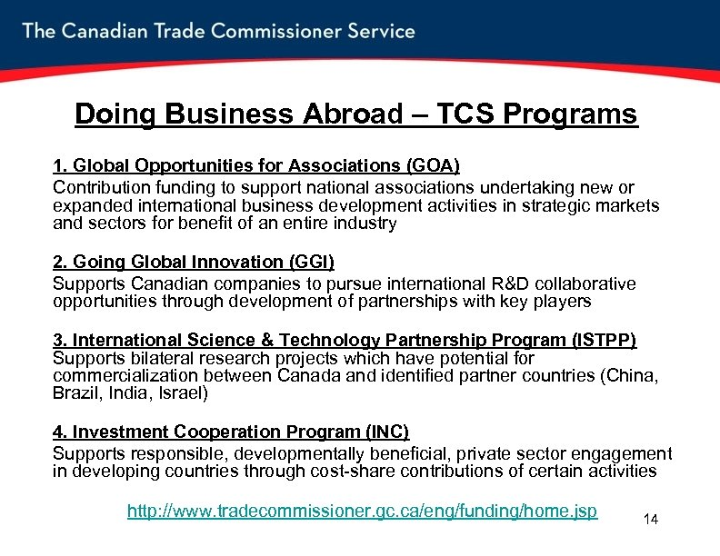 Doing Business Abroad – TCS Programs 1. Global Opportunities for Associations (GOA) Contribution funding