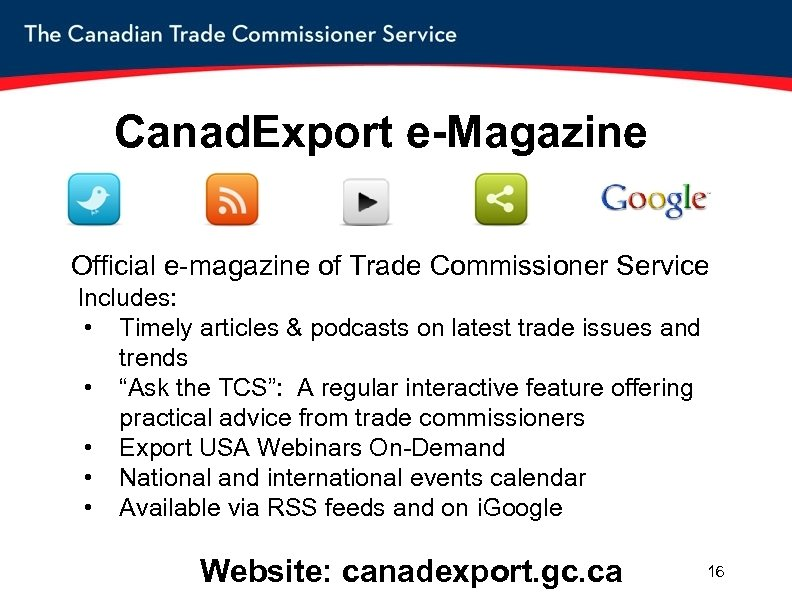 Canad. Export e-Magazine Official e-magazine of Trade Commissioner Service Includes: • Timely articles &