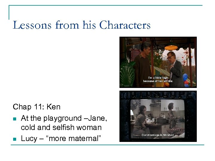 Lessons from his Characters Chap 11: Ken n At the playground –Jane, cold and