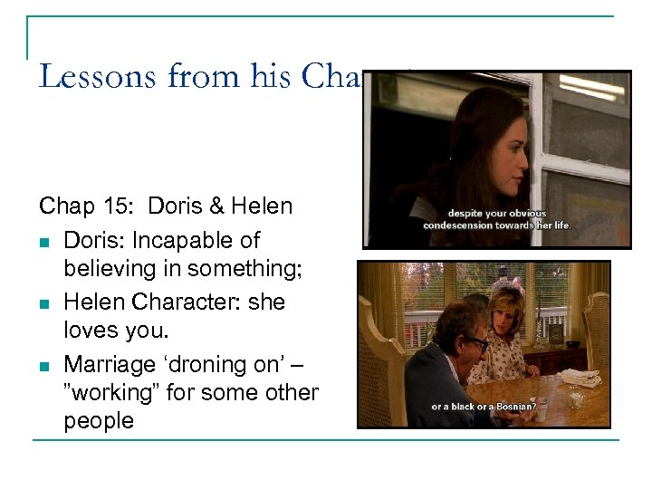 Lessons from his Characters Chap 15: Doris & Helen n Doris: Incapable of believing
