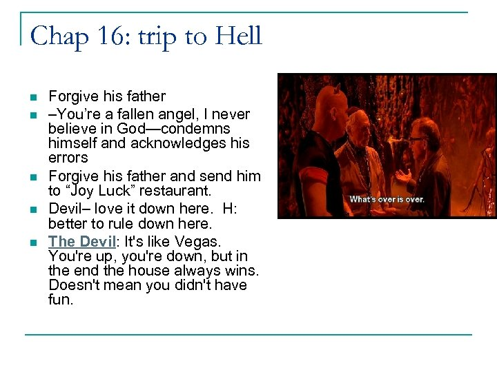Chap 16: trip to Hell n n n Forgive his father –You're a fallen
