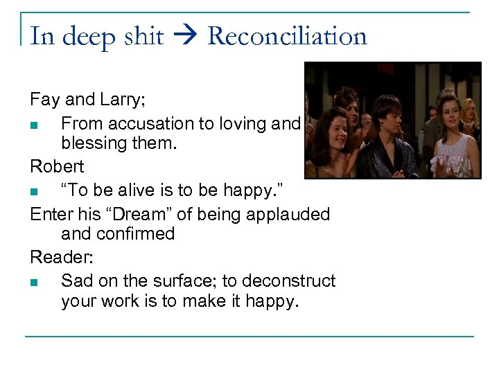 In deep shit Reconciliation Fay and Larry; n From accusation to loving and blessing