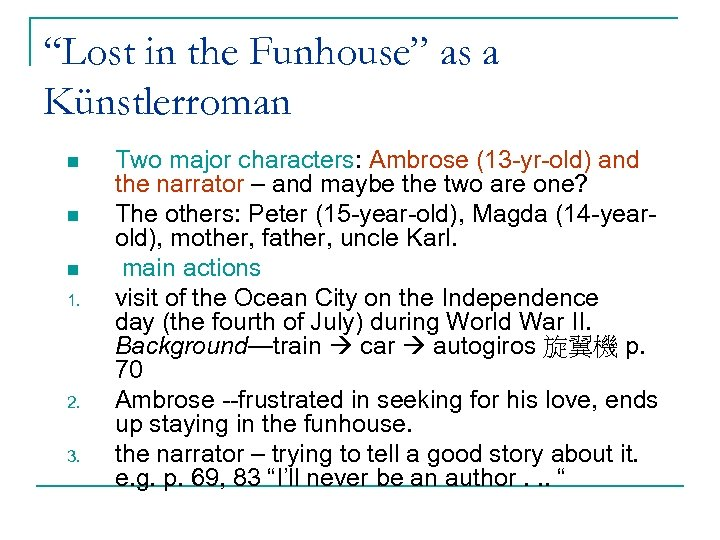 """""""Lost in the Funhouse"""" as a Künstlerroman n 1. 2. 3. Two major characters:"""