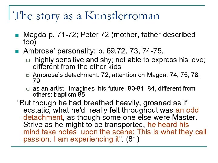 The story as a Kunstlerroman n n Magda p. 71 -72; Peter 72 (mother,