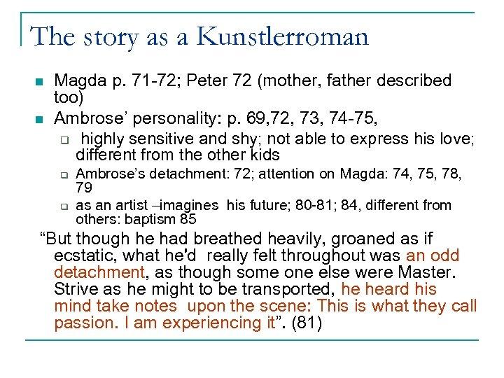 The story as a Kunstlerroman n n Magda p. 71 -72; Peter 72 (mother,