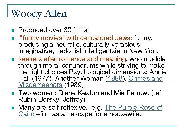 Woody Allen n n Produced over 30 films;