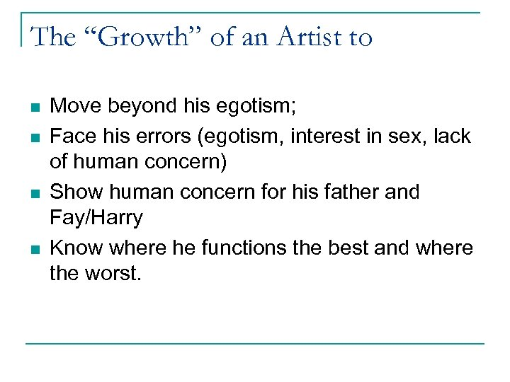 "The ""Growth"" of an Artist to n n Move beyond his egotism; Face his"