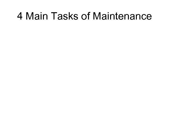 4 Main Tasks of Maintenance