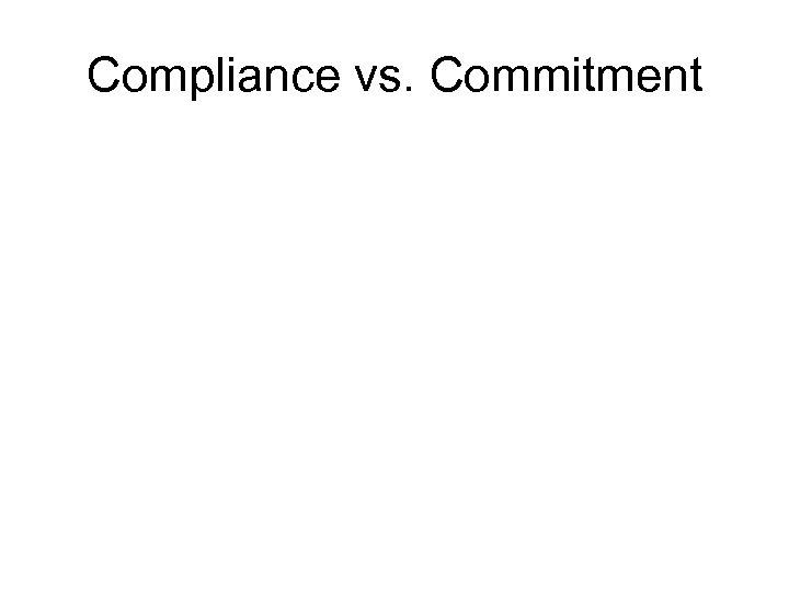Compliance vs. Commitment
