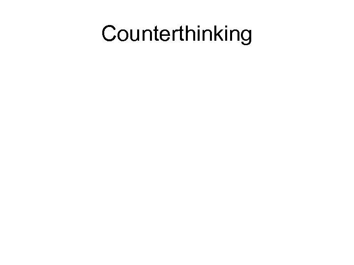 Counterthinking