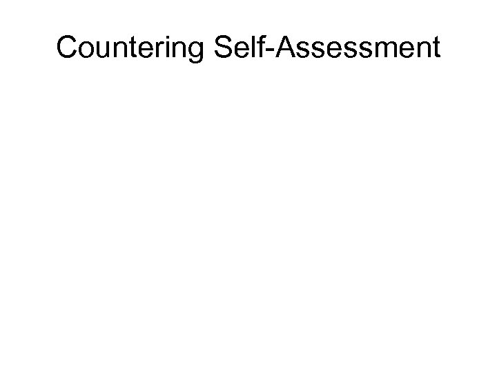 Countering Self-Assessment