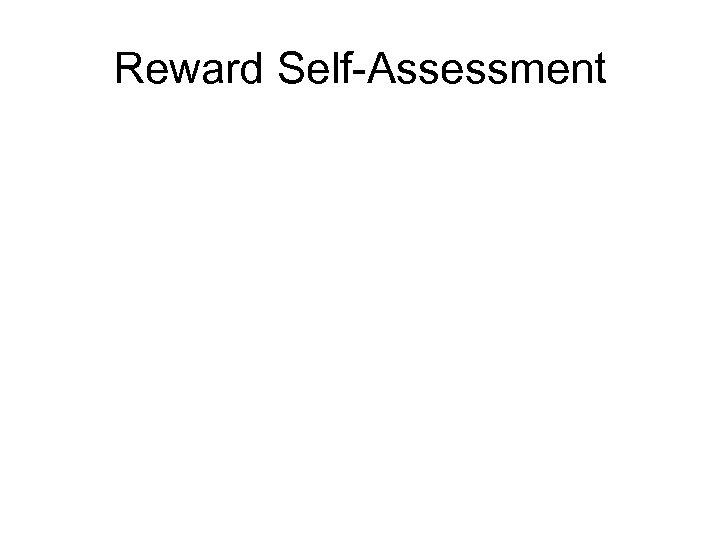 Reward Self-Assessment