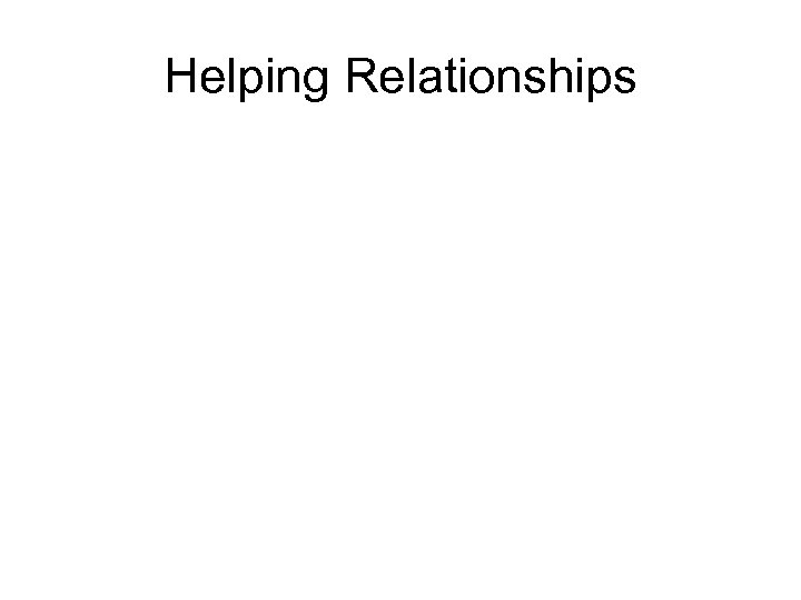 Helping Relationships