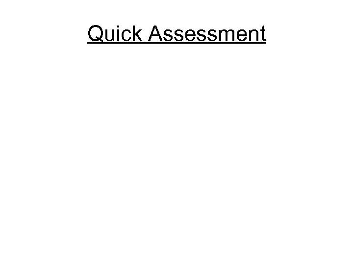Quick Assessment