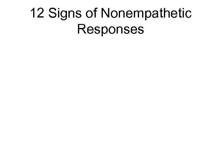 12 Signs of Nonempathetic Responses