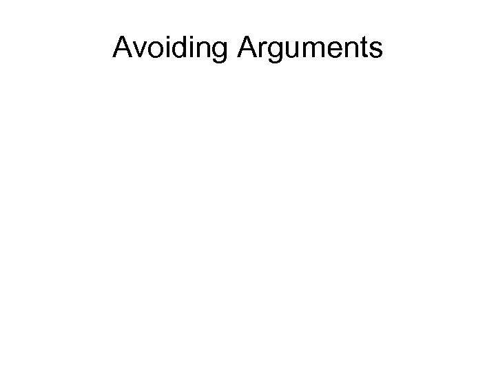 Avoiding Arguments