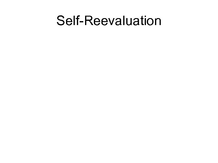 Self-Reevaluation