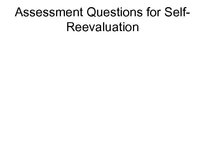 Assessment Questions for Self. Reevaluation