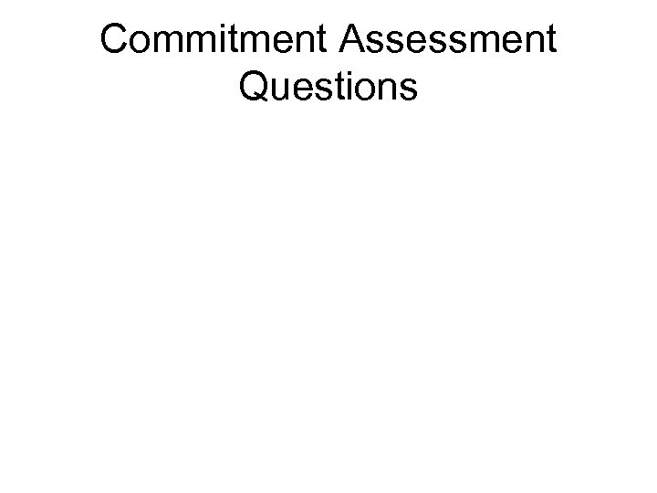Commitment Assessment Questions