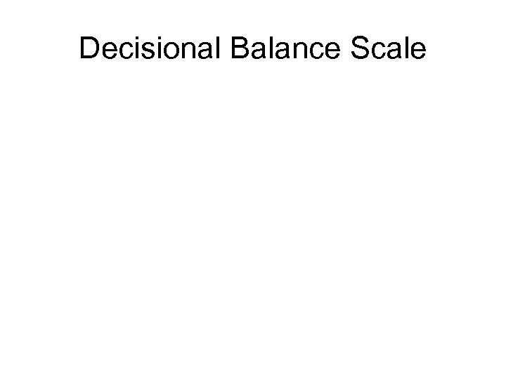 Decisional Balance Scale