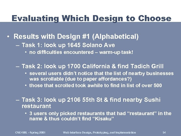 Evaluating Which Design to Choose • Results with Design #1 (Alphabetical) – Task 1: