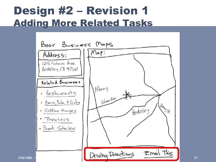 Design #2 – Revision 1 Adding More Related Tasks CSE 490 L - Spring