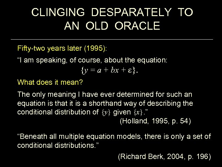 """CLINGING DESPARATELY TO AN OLD ORACLE Fifty-two years later (1995): """"I am speaking, of"""